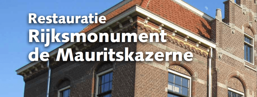Restauratie rijksmonument Mauritskazerne onderhoud